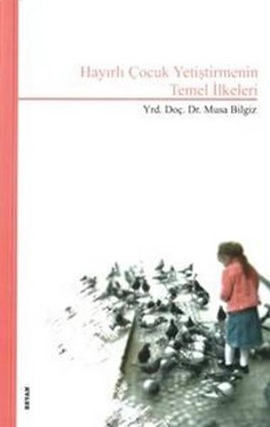 Hayırlı Çocuk Yetiştirmenin Temel İlkeleri.pdf