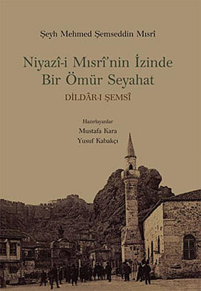 Niyazi-i Mısrinin İzinde Bir Ömür Seyahat.pdf