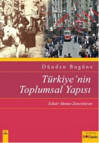 Dünden Bugüne Türkiye`nin Toplumsal Yapısı