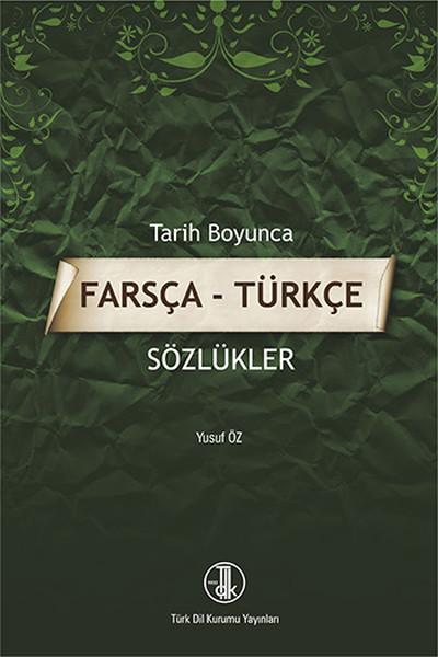 Tarih Boyunca Farsça - Türkçe Sözlükler.pdf