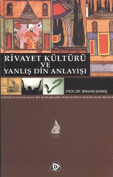 Rivayet Kültürü ve Yanlış Din Anlayışı.pdf