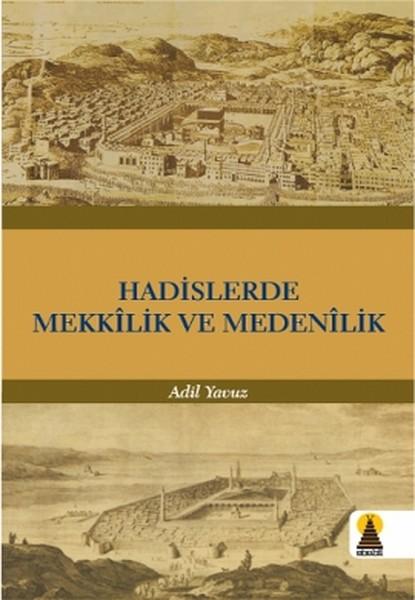 Hadislerde Mekkilik ve Medenilik.pdf