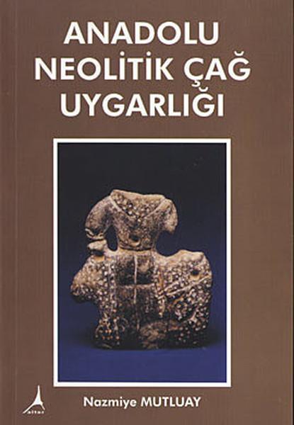 Anadolu Neolitik Çağ Uygarlığı.pdf