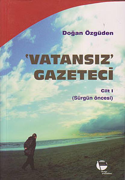 Vatansız Gazeteci - Cilt 1