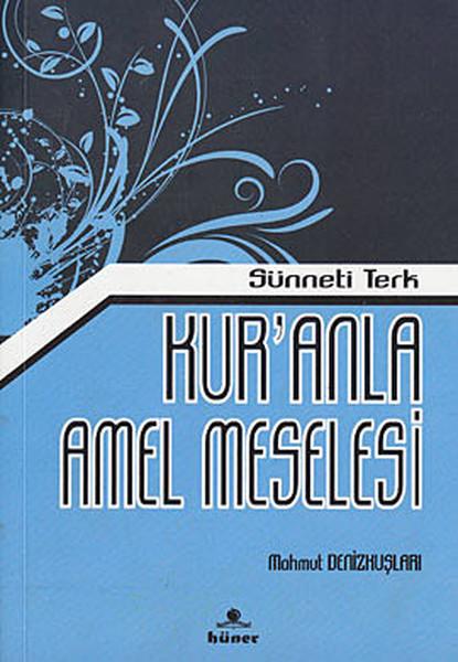 Kur`anla Amel Meselesi