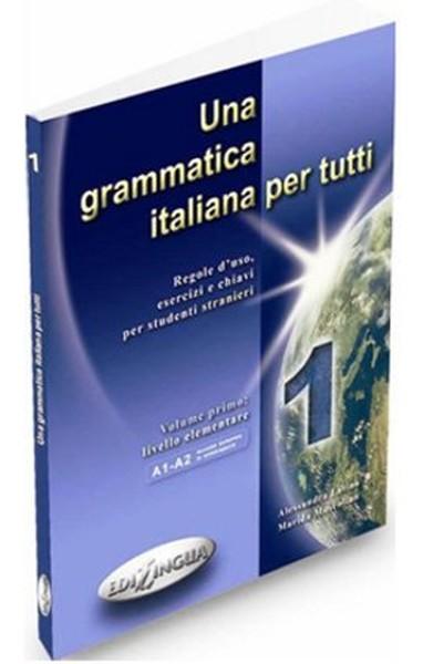 Una Grammatica Italiana Per Tutti 1 (İtalyanca Temel Seviye Gramer).pdf