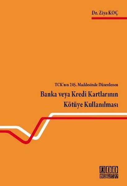 TCKnın 245. Maddesinde Düzenlenen Banka veya Kredi Kartlarının Kötüye Kullanılması.pdf