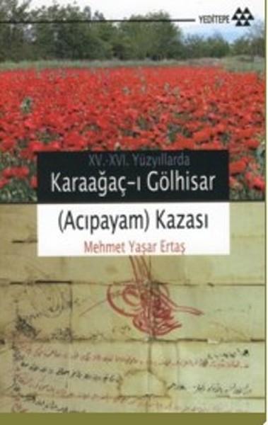 15-16. Yüzyıllarda Karaağaç-ı Gölhisar (Acıpayam) Kazası.pdf