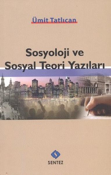 Sosyoloji ve Sosyal Teori Yazıları.pdf