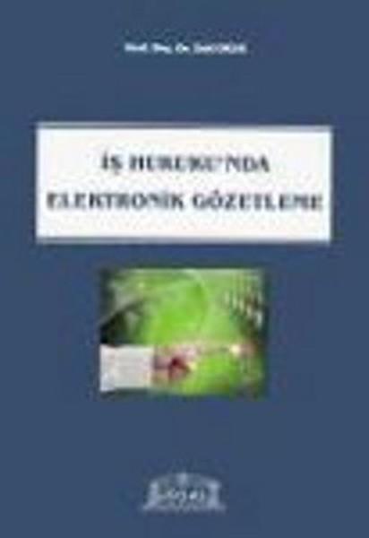 İş Hukukunda Elektronik Gözetleme.pdf