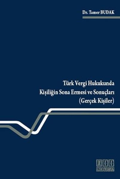 Türk Vergi Hukukunda Kişiliğin Sona Ermesi ve Sonuçları (Gerçek Kişiler).pdf