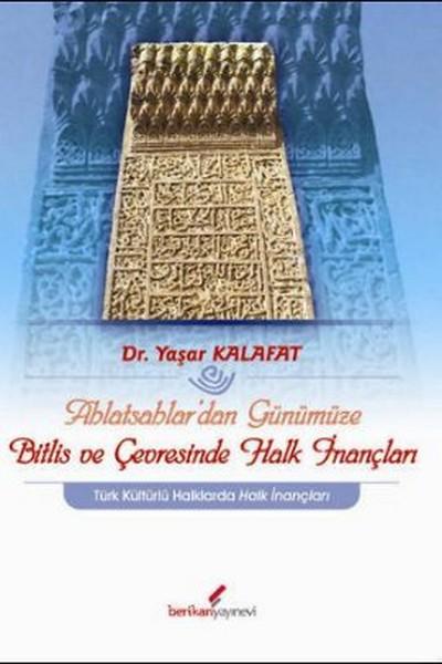 Ahlatsahlardan Günümüze Bitlis ve Çevresinde Halk İnançları.pdf