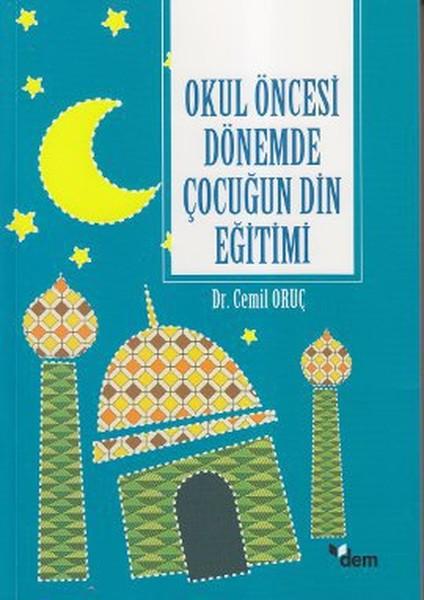Okul Öncesi Dönemde Çocuğun Din Eğitimi.pdf