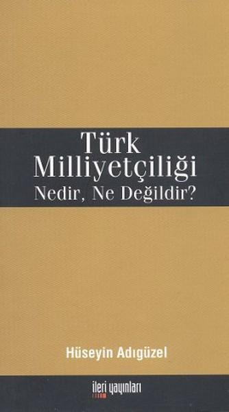 Türk Milliyetçiliği Nedir, Ne Değildir?.pdf