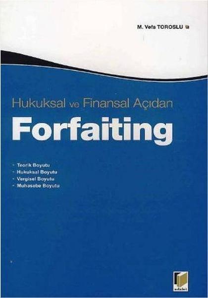Hukuksal ve Finansal Açıdan Forfaiting.pdf