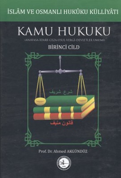 İslam ve Osmanlı Hukuku Külliyatı 1. Cilt - Kamu Hukuku.pdf