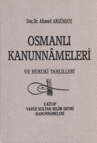 Osmanlı Kanunnameleri ve Hukuki Tahlilleri Cilt: 7.pdf