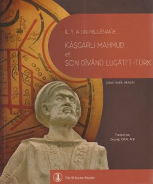 Bin Yıl Önce Bin Yıl Sonra Kaşgarlı Mahmud ve Divanü Lugatit-Türk (Fransızca Çevirisi).pdf