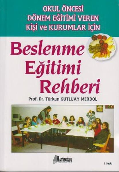 Okul Öncesi Dönem Eğitimi Veren Kişi ve Kurumlar İçin Beslenme Eğitimi Rehberi.pdf
