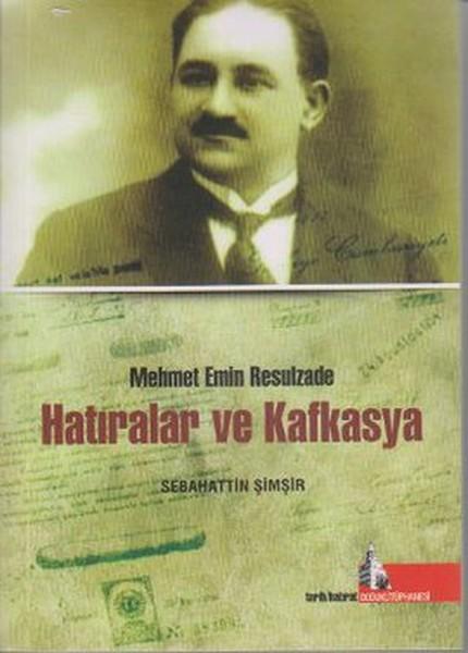 Hatıralar ve Kafkasya - Mehmet Emin Resulzade.pdf