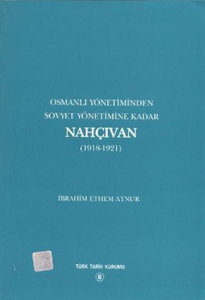 Osmanlı Yönetiminden Sovyet Yönetimine Kadar Nahçıvan 1918-1921.pdf