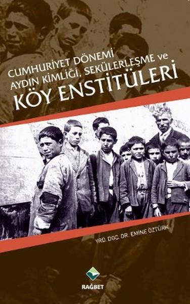 Cumhuriyet Dönemi Aydın Kimliği Sekülerleşme ve Köy Enstitüleri.pdf