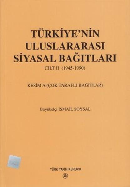 Türkiyenin Uluslararası Siyasal Bağıtları 2. Cilt 1945-1990.pdf