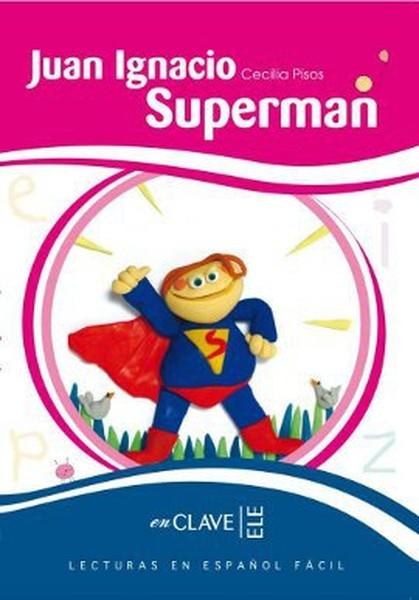 Juan Ignacio Superman (LEEF Nivel-2) 7-10 Yaş İspanyolca Okuma Kitabı.pdf
