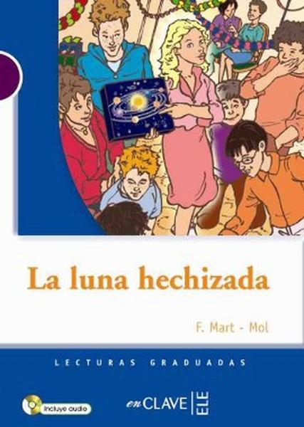 La Luna Hechizada + CD (LG Nivel-1) İspanyolca Okuma Kitabı.pdf