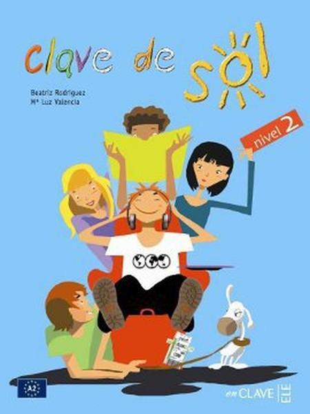 Clave de Sol 2 Libro del Alumno (Ders Kitabı) 10-13 yaş İspanyolca Orta-alt Seviye.pdf