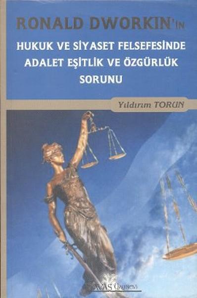 Ronald Dworkinin Hukuk ve Siyaset Felsefesinde Adalet Eşitlik ve Özgürlük Sorunu.pdf
