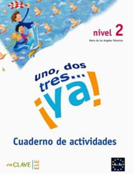 Uno, Dos, Tres... ya! 2 Cuaderno de Actividades (Etkinlik Kitabı) 7-10 Yaş İspanyolca Temel Seviye.pdf