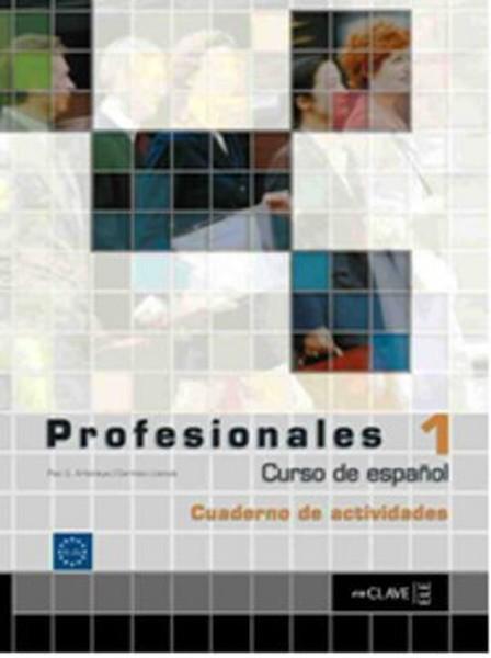 Profesionales 1 Cuaderno de Actividades (Etkinlik Kitabı+CD) İspanyolca Temel ve Orta-alt Seviye.pdf