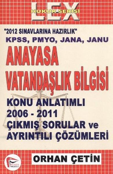 Anayasa ve Vatandaşlık Bilgisi Konu Anlatımlı 2006 - 2011 Çıkmış Sorular ve Çözümleri.pdf
