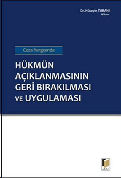 Ceza Yargısında Hükmün Açıklanmasının Geri Bırakılması ve Uygulaması.pdf