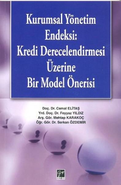 Kurumsal Yönetim Endeksi: Kredi Derecelendirmesi Üzerine Bir Model Önerisi.pdf