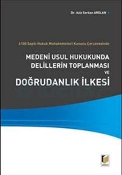 Medeni Usul Hukukunda Delillerin Toplanması ve Doğrudanlık İlkesi.pdf