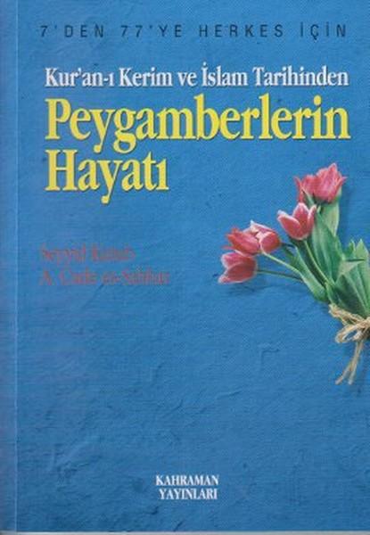 Kuran-ı Kerim ve İslam Tarihinden Peygamberlerin Hayatı.pdf