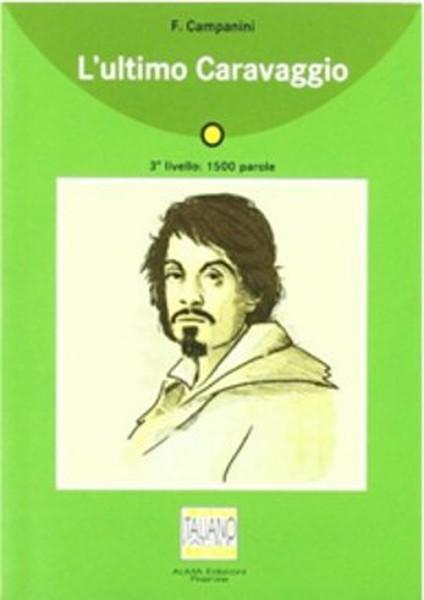 Lultimo Caravaggio + CD (İtalyanca Okuma Kitabı Orta-Alt Seviye) A2.pdf