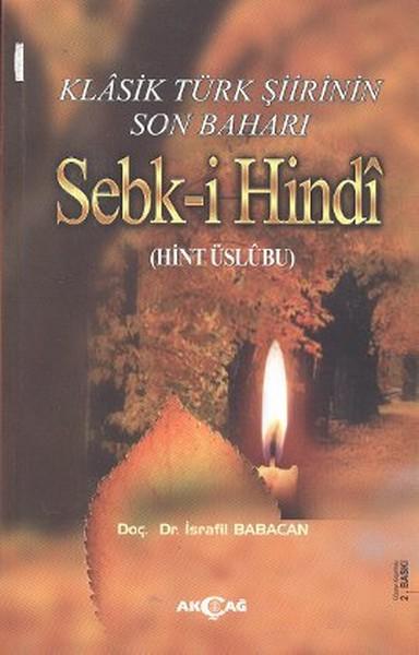 Klasik Türk Şiirinin Son Baharı Sebk-i Hindi.pdf