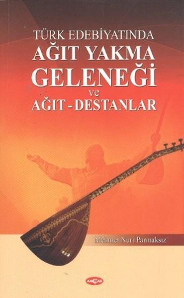 Türk Edebiyatında Ağıt Yakma Geleneği ve Ağıt - Destanlar.pdf