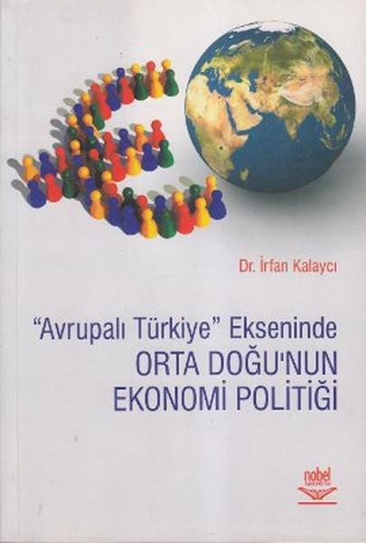 Avrupalı Türkiye Ekseninde Orta Doğunun Ekonomi Politiği.pdf