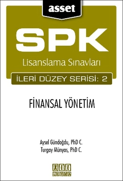 SPK Lisanslama Sınavları İleri Düzey Serisi: 2 - Finansal Yönetim