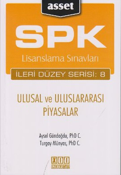 SPK Lisanslama Sınavları İleri Düzey Serisi: 8 - Ulusal ve Uluslararası Piyasalar.pdf