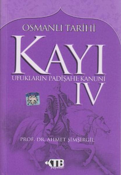 Osmanlı Tarihi Kayı: 4 Ufukların Padişahı: Kanuni.pdf