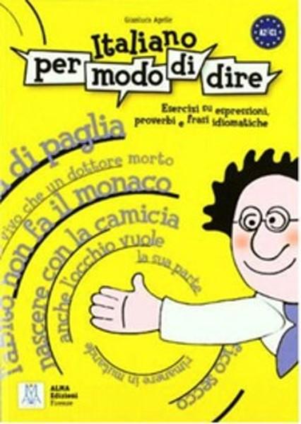 Italiano Per Modo di Dire (İtalyanca Deyimler Atasözleri ve Deyişler).pdf