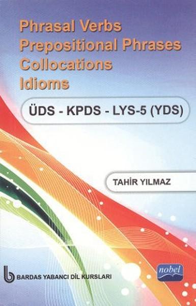 Phrasal Verbs Prepositional Phrases Collocations Idioms ÜDS - KPDS - LYS 5 (YDS) (Cep Boy).pdf