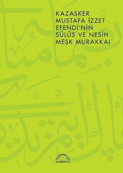 Kazasker Mustafa İzzet Efendi`nin Meşk Murakkai (Sülüs ve Nesih)