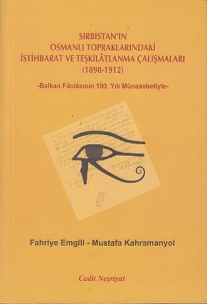 Sırbistanın Osmanlı Topraklarındaki İstihbarat ve Teşkilatlanma Çalışmaları (1898-1912).pdf
