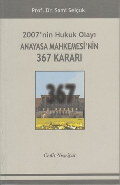 2007nin Hukuk Olayı Anayasa Mahkemesinin 367 Kararı.pdf